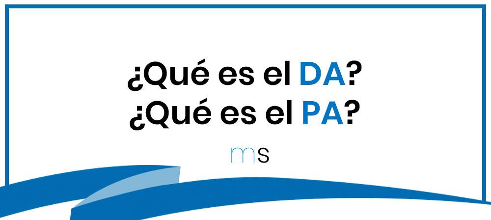 ¿Qué es el DA?¿Qué es el PA?