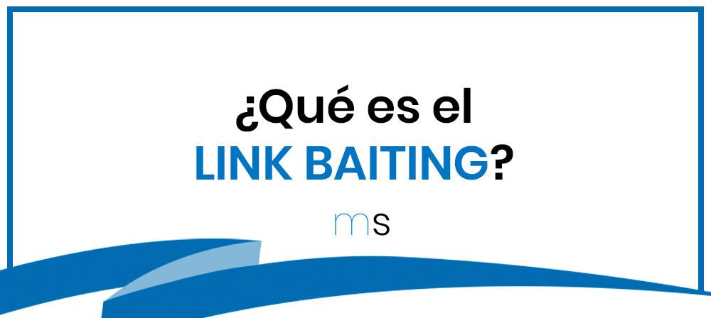 ¿Qué es el LINK BAITING?