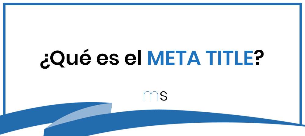 ¿Qué es el META TITLE?