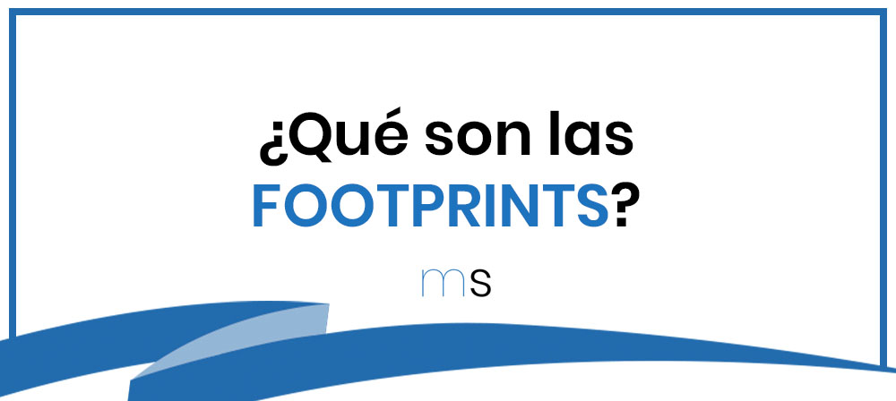 ¿Qué son las FOOTPRINTS de Google?